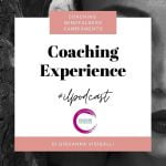 Coaching Experience - Podcast